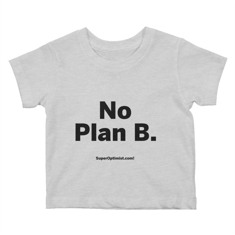 B. Kids Baby T-Shirt by SuperOpt Shop