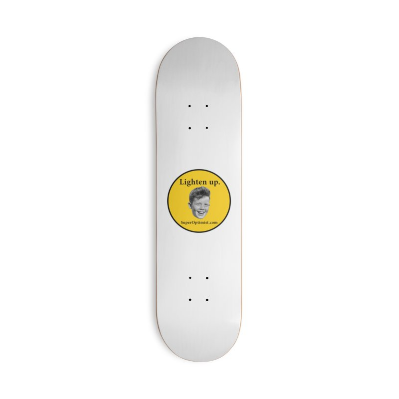 Lighten Up! Accessories Skateboard by SuperOpt Shop