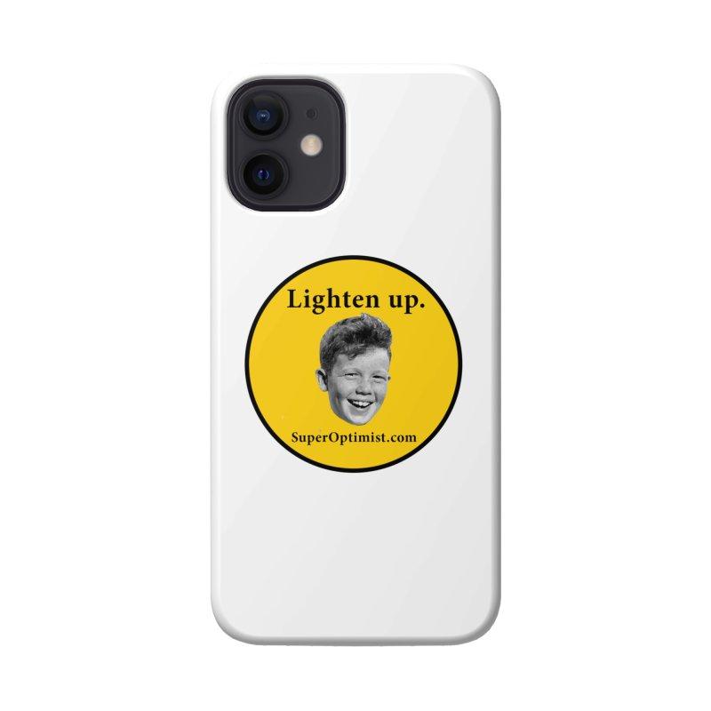 Lighten Up! Accessories Phone Case by SuperOpt Shop