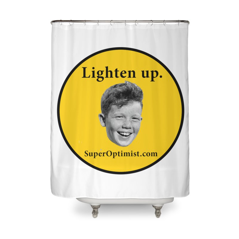 Lighten Up! Home Shower Curtain by SuperOpt Shop