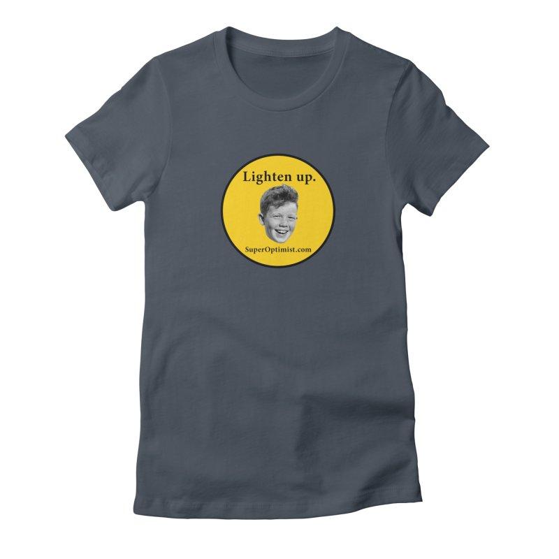 Lighten Up! Women's T-Shirt by SuperOpt Shop