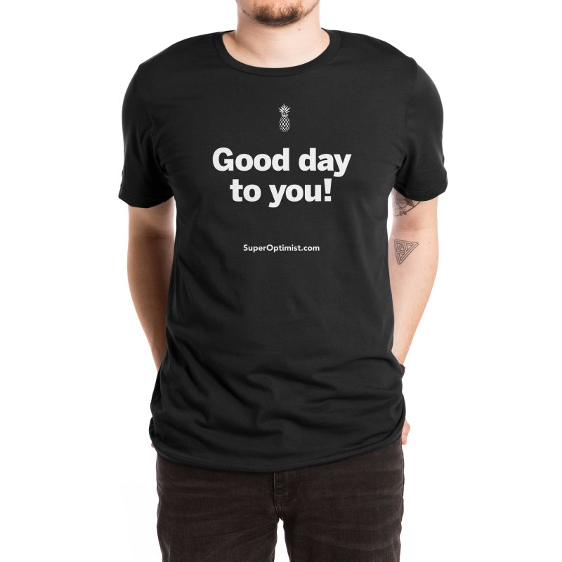 Good Day! Men's T-Shirt by SuperOpt Shop