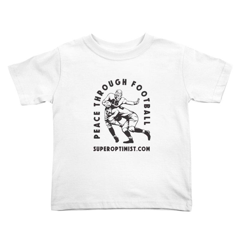 Peace Through Football Kids Toddler T-Shirt by SuperOpt Shop