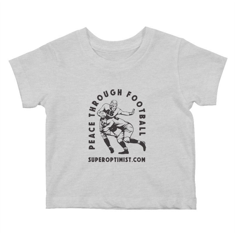 Peace Through Football Kids Baby T-Shirt by SuperOpt Shop