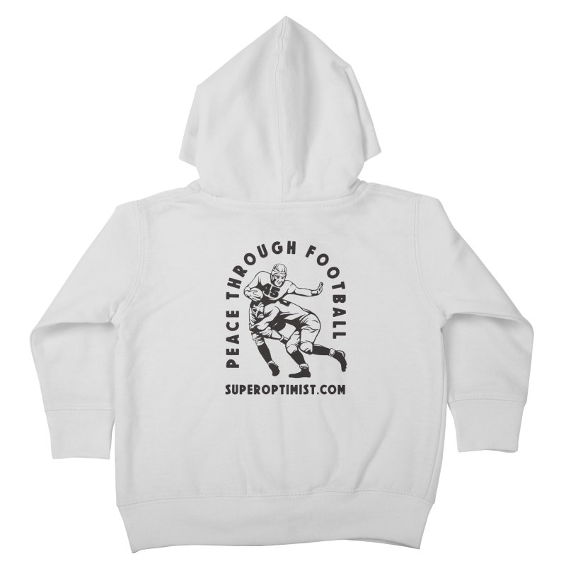 Peace Through Football Kids Toddler Zip-Up Hoody by SuperOpt Shop