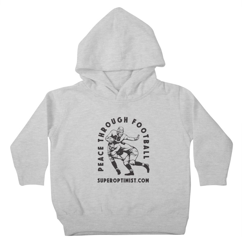 Peace Through Football Kids Toddler Pullover Hoody by SuperOpt Shop