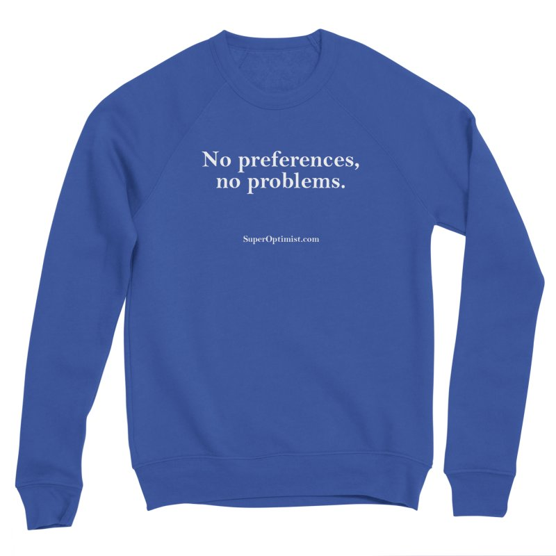 Mantra #1 Men's Sweatshirt by SuperOpt Shop