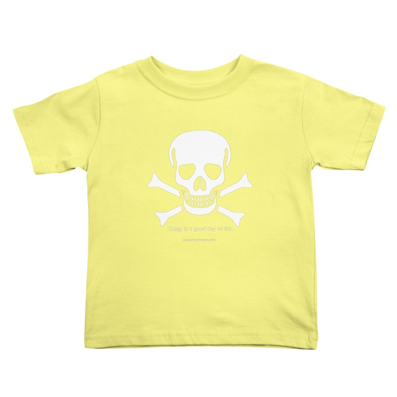 Today's the day Kids Toddler T-Shirt by SuperOpt Shop
