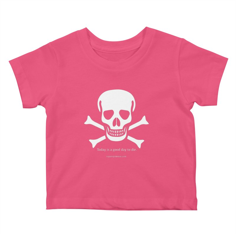 Today's the day Kids Baby T-Shirt by SuperOpt Shop