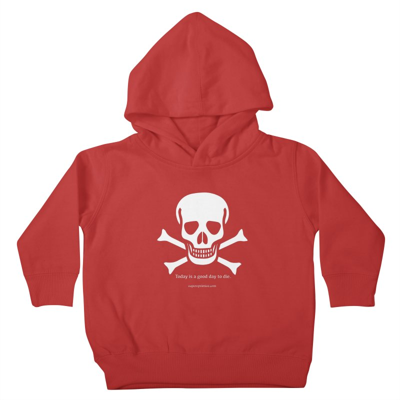 Today's the day Kids Toddler Pullover Hoody by SuperOpt Shop
