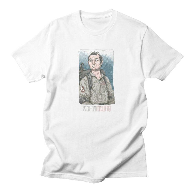 Back off Man, I'm a Scientist  Women's Unisex T-Shirt by supmon's Artist Shop