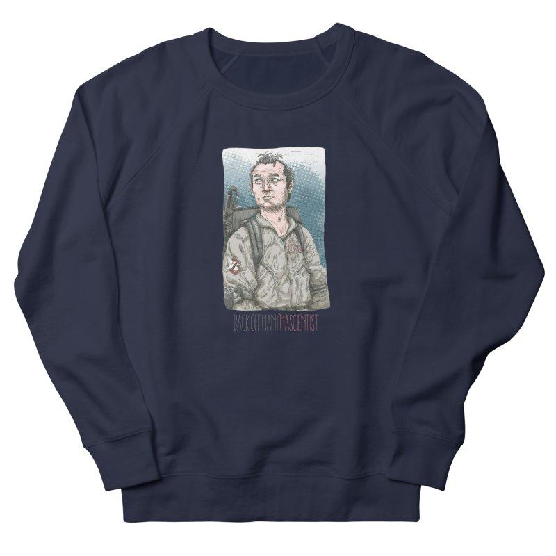 Back off Man, I'm a Scientist  Women's Sweatshirt by supmon's Artist Shop