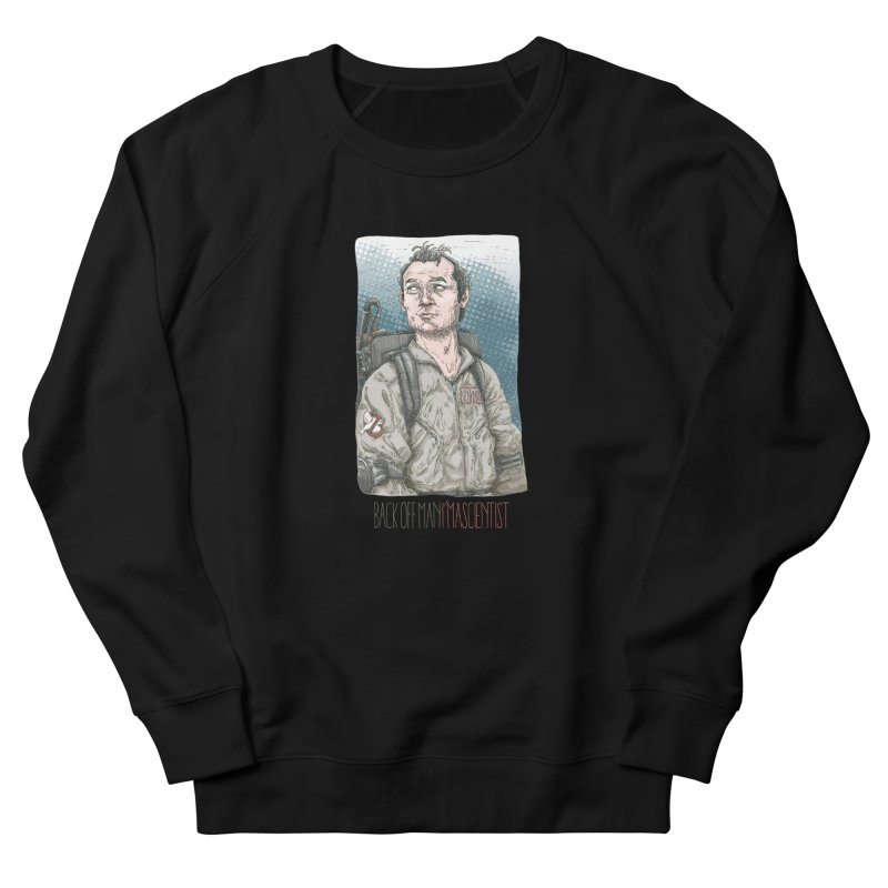 Back off Man, I'm a Scientist  Men's Sweatshirt by supmon's Artist Shop