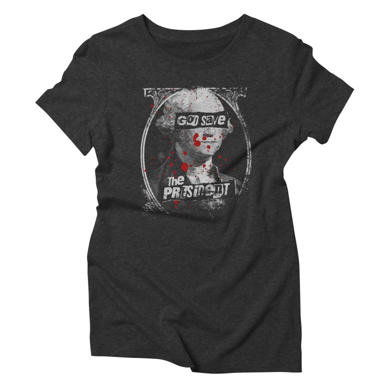God Save the President Women's Triblend T-Shirt by Sushilove Official Store