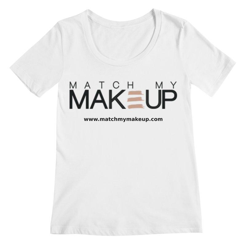 Match My Makeup Women's Regular Scoop Neck by SushiMouse's Artist Shop