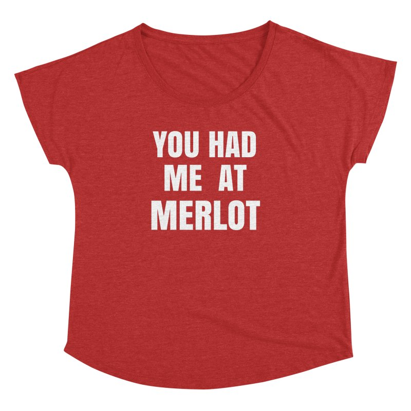 You Had Me at Merlot - White Women's Dolman Scoop Neck by SusieDrinks's Artist Shop
