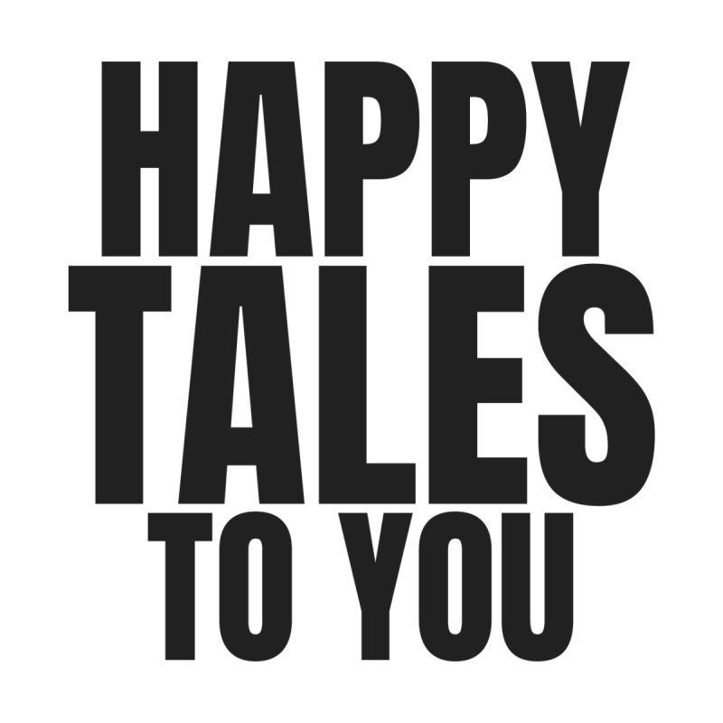 Happy Tales to You_black by SusieDrinks's Artist Shop