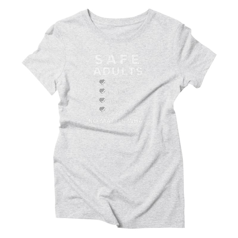 Safe Adults - Any Color Women's T-Shirt by Susie's Place
