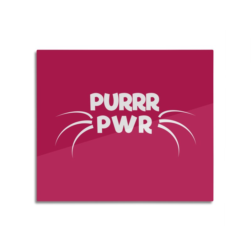 PURRR POWER Home Mounted Acrylic Print by sustici's Artist Shop