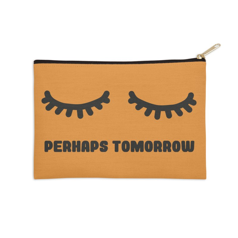 perhaps tomorrow Accessories Zip Pouch by sustici's Artist Shop