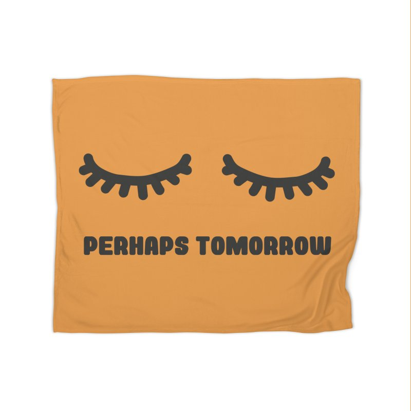 perhaps tomorrow Home Fleece Blanket Blanket by sustici's Artist Shop