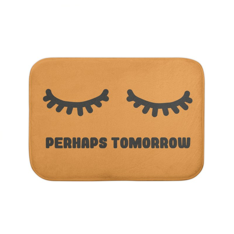 perhaps tomorrow Home Bath Mat by sustici's Artist Shop