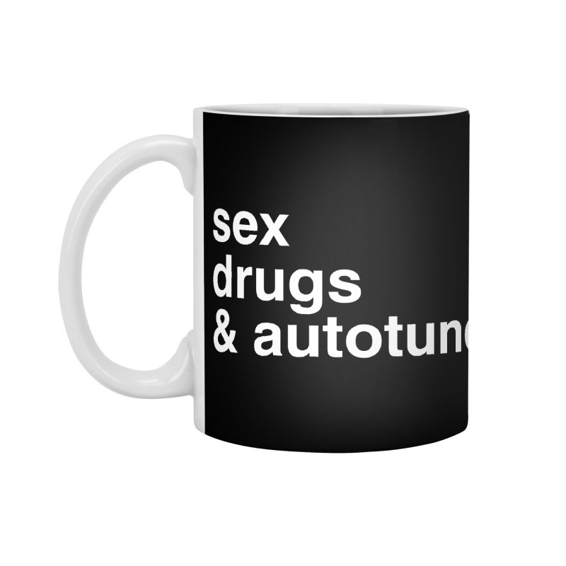 sex, drugs & autotune Accessories Standard Mug by sustici's Artist Shop
