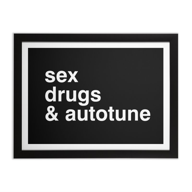 sex, drugs & autotune Home Framed Fine Art Print by sustici's Artist Shop