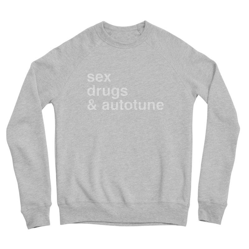 sex, drugs & autotune Women's Sponge Fleece Sweatshirt by sustici's Artist Shop