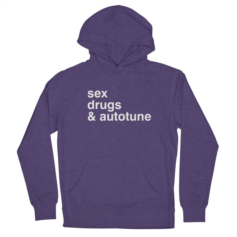 sex, drugs & autotune Women's French Terry Pullover Hoody by sustici's Artist Shop