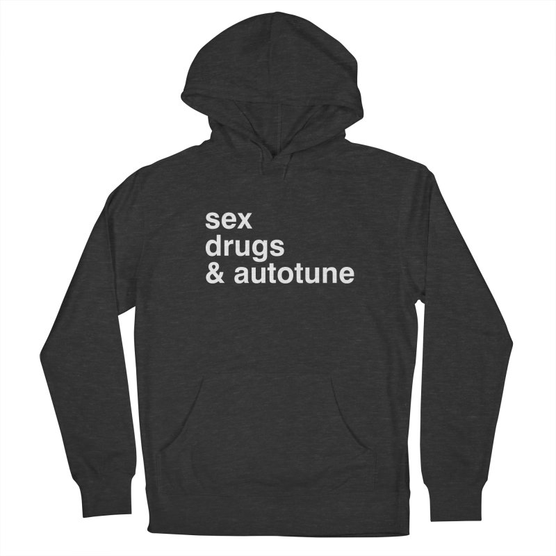 sex, drugs & autotune Men's French Terry Pullover Hoody by sustici's Artist Shop
