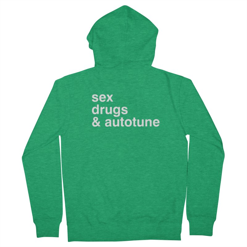 sex, drugs & autotune Women's French Terry Zip-Up Hoody by sustici's Artist Shop