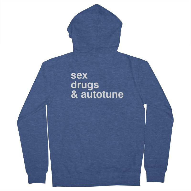 sex, drugs & autotune Men's French Terry Zip-Up Hoody by sustici's Artist Shop