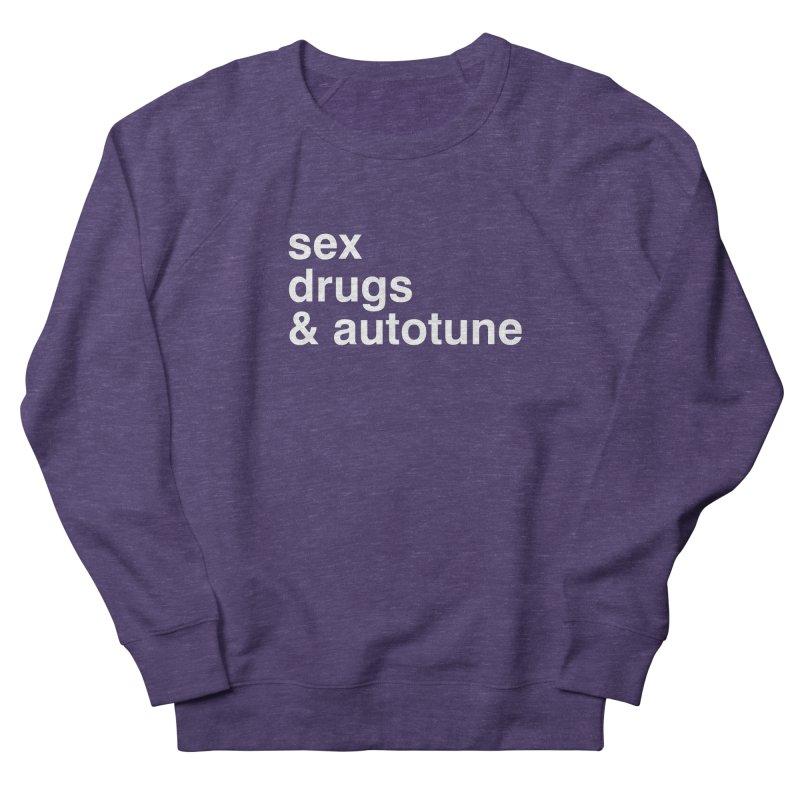 sex, drugs & autotune Men's French Terry Sweatshirt by sustici's Artist Shop
