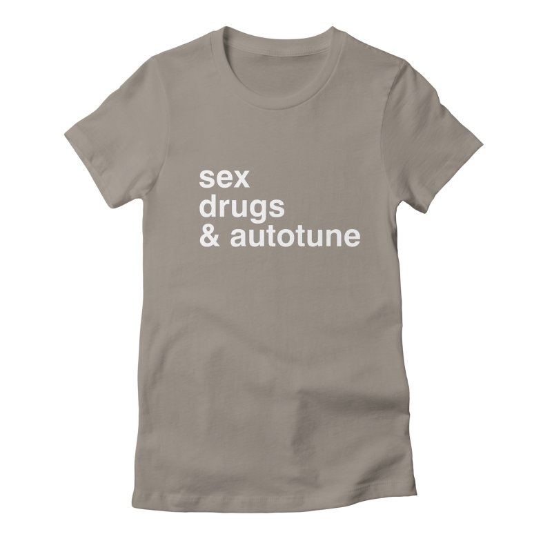 sex, drugs & autotune Women's Fitted T-Shirt by sustici's Artist Shop