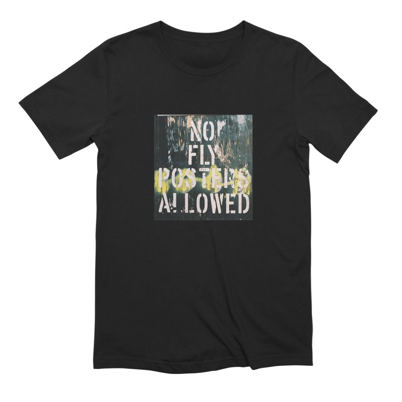No fly posters in Men's Extra Soft T-Shirt Black by Suzanne Murphy Artist Shop