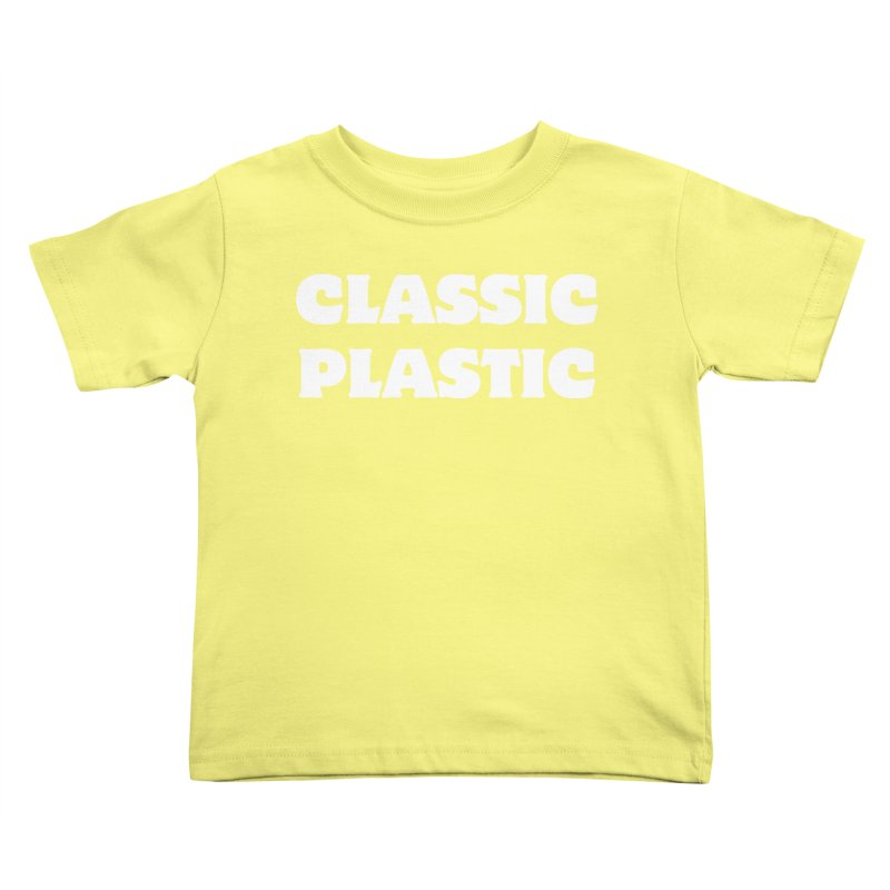 Classic Plastic, for all of us Vintage Boat Lovers Kids Toddler T-Shirt by Sailor James