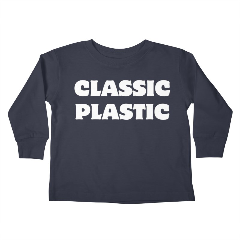 Classic Plastic, for all of us Vintage Boat Lovers Kids Toddler Longsleeve T-Shirt by Sailor James
