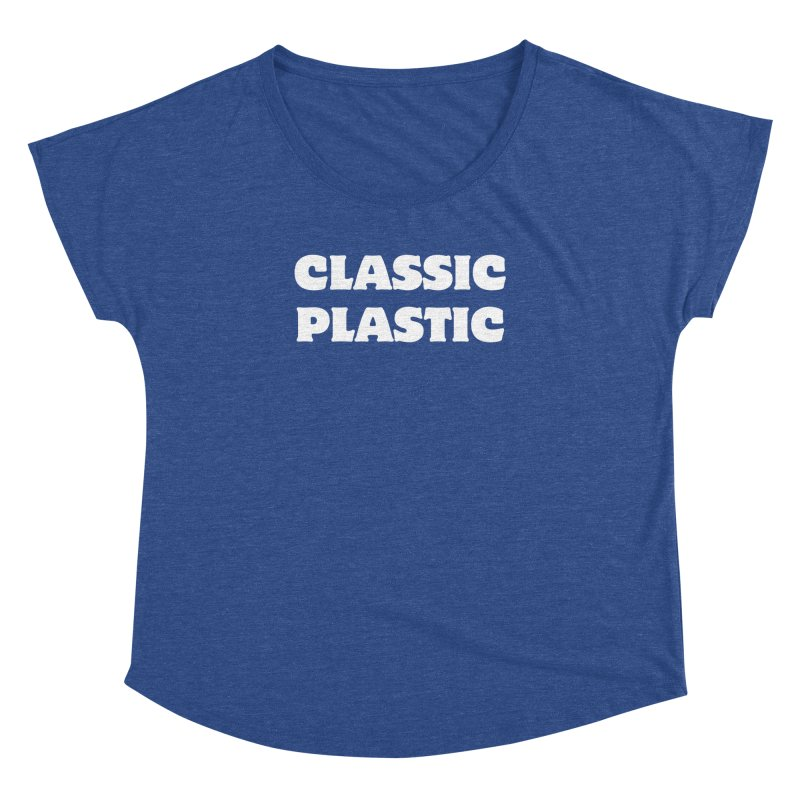 Classic Plastic, for all of us Vintage Boat Lovers Women's Dolman Scoop Neck by Sailor James