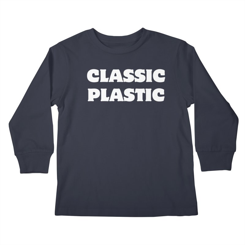 Classic Plastic, for all of us Vintage Boat Lovers Kids Longsleeve T-Shirt by Sailor James