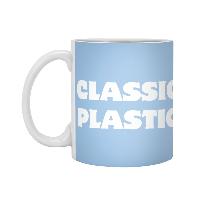 Classic Plastic, for all of us Vintage Boat Lovers Accessories Mug by Sailor James