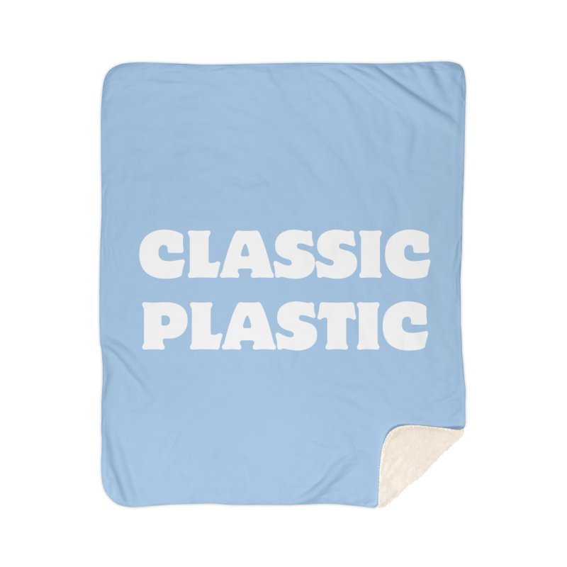 Classic Plastic, for all of us Vintage Boat Lovers Home Sherpa Blanket Blanket by Sailor James