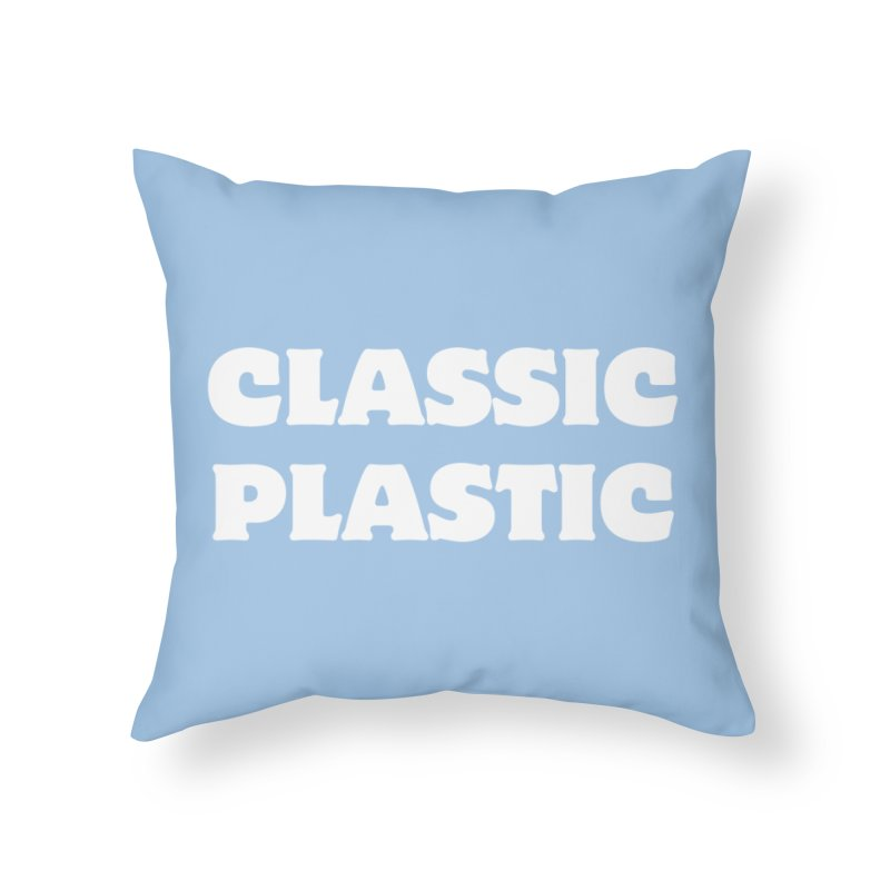 Classic Plastic, for all of us Vintage Boat Lovers Home Throw Pillow by Sailor James