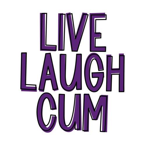 Design for Live Laugh Cum