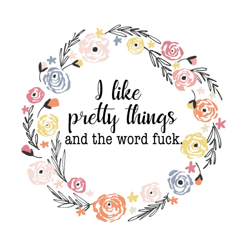 I like pretty things and the word f*ck. Accessories Button by Swallow Like a Lady