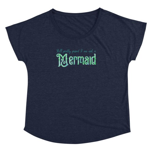 image for Still pretty pissed I am not a Mermaid