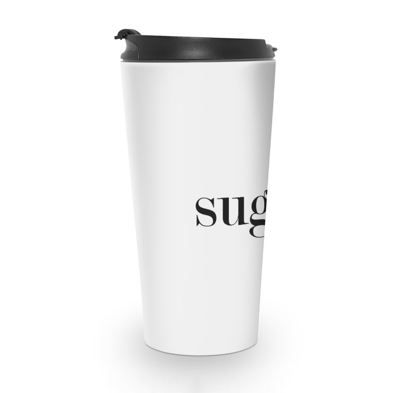 Sugar Maagazine Accessories Travel Mug by Sugar Magazine