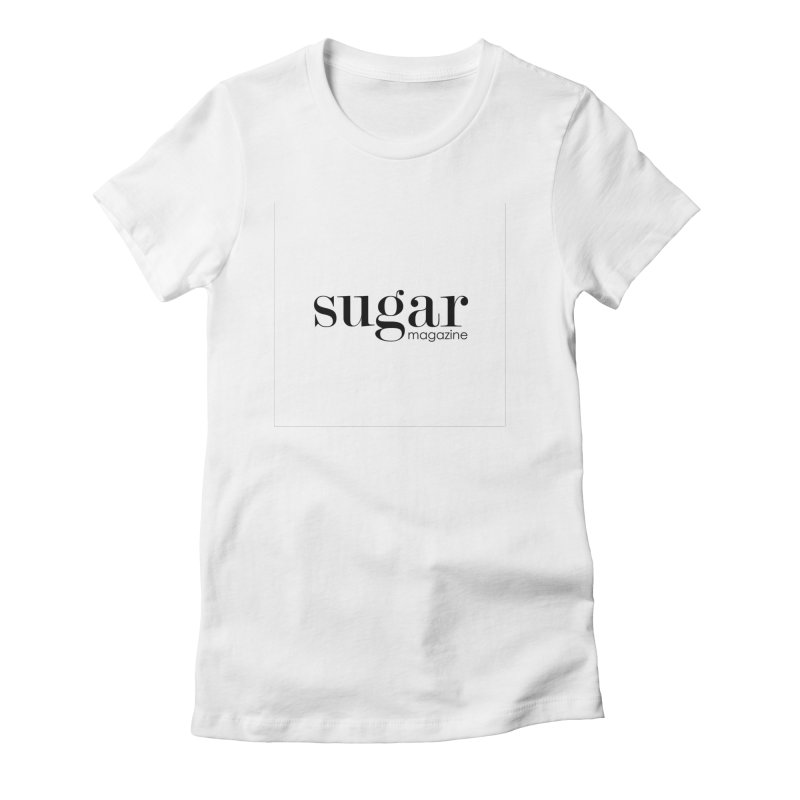 Sugar Maagazine Women's Fitted T-Shirt by Sugar Magazine