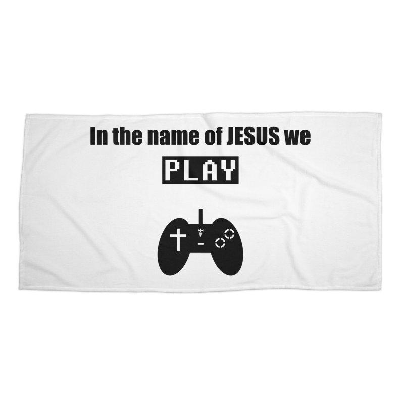 In the name of JESUS we Play - wt Accessories Beach Towel by SwordSharp.com Shop