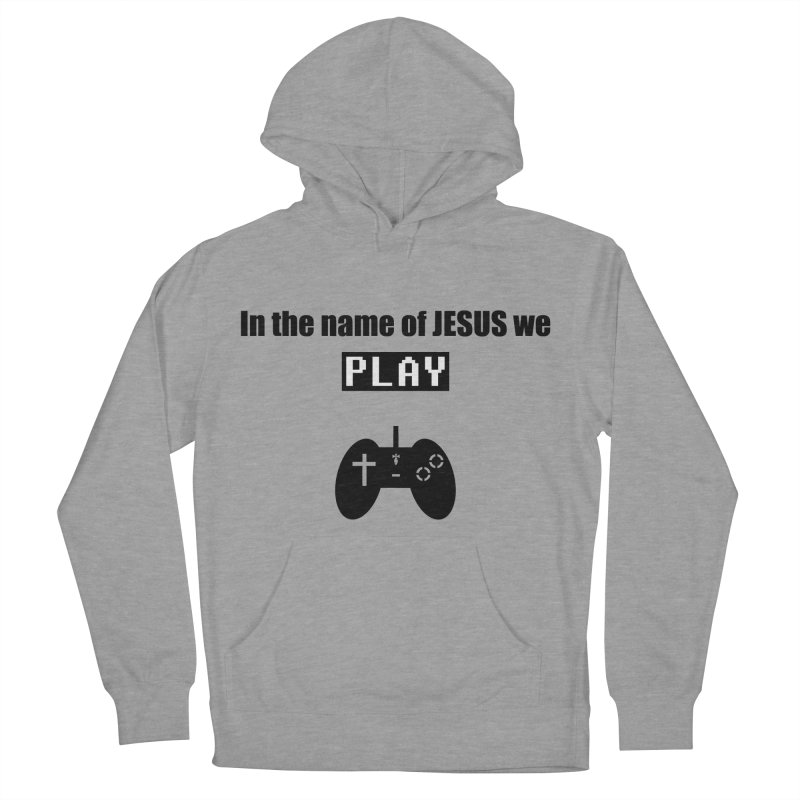 In the name of JESUS we Play - wt Men's French Terry Pullover Hoody by SwordSharp.com Shop